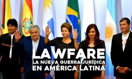 Lawfare, la guerra judicial que se expande por América Latina